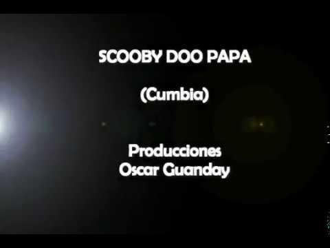 Scooby doo papa (karaoke) cumbia