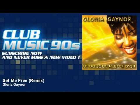 Gloria Gaynor - Set Me Free - Remix - ClubMusic90s