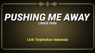 Linkin Park - Pushing Me Away (Lirik Terjemahan Indonesia)