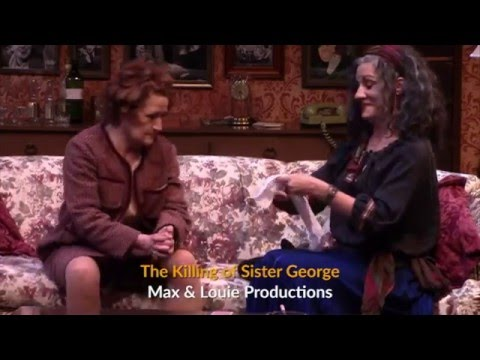 Two on the Aisle - The Killing of Sister George - Max and Louie Productions