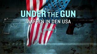 UNDER THE GUN - Waffen in den USA