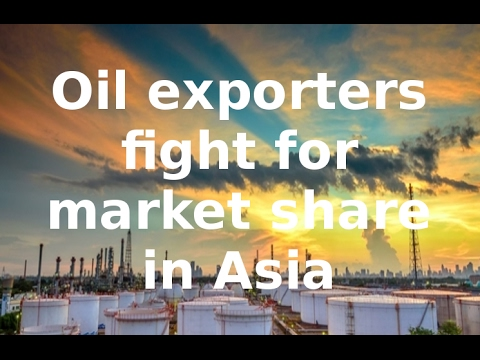 Oil exporters fight for market share in Asia