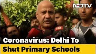 Delhi Primary Schools Shut Till March 31 Over Coronavirus: AAP Government
