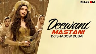 Bajirao Mastani | Deewani Mastani | DJ Shadow Dubai Remix | Full Video