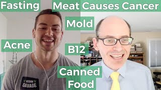 Dr. Michael Greger | Acne, Mold, B12, Canned Food etc.
