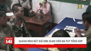 Quảng Bình bắt giữ đối tượng buôn bán chất cấm qua biên giới | Tin nóng 24H | Nhật ký 141