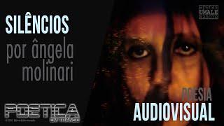 Silêncios - Poética em Transe - por Ângela Molinari