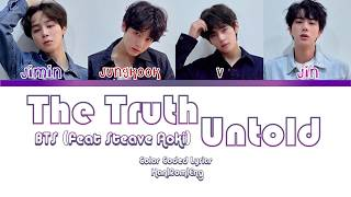 BTS (방탄소년단) – The Truth Untold (전하지 못한 진심) (Feat. Steve Aoki) - Color Coded Lyrics Han|Rom|Eng