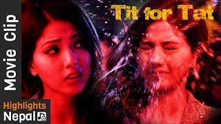 Tit for Tat Scene   Dreams Nepali Movie Clip   Anmol K.C, Samragyee Rajya Laxmi Shah