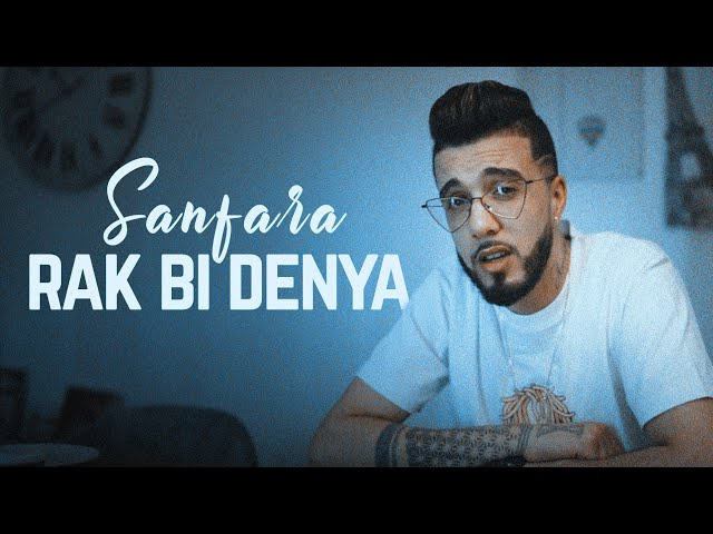 Sanfara - Rak Bi Denya   راك بالدنيا (Clip Officiel) - Sanfara