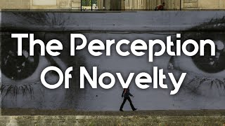 The Perception Of Novelty (Inspirational Message)