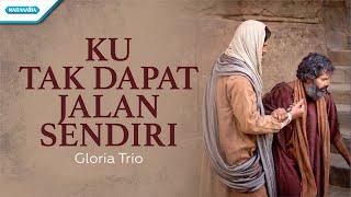 Download lagu Ku Tak Dapat Jalan Sendiri - HYMN - Gloria Trio (with lyric)