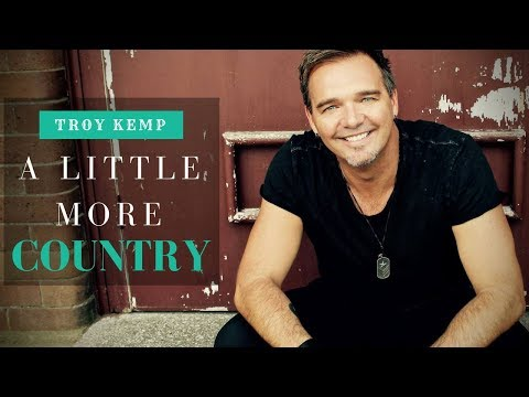 TROY KEMP - A LITTLE MORE COUNTRY - OFFICIAL MUSIC VIDEO