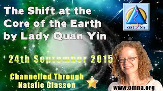 Channeled Message The Shift at the Core of the Earth by Lady Quan Yin