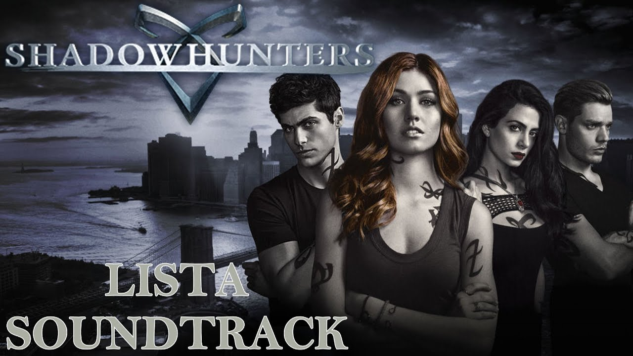 Lista Soundtrack de Shadowhunters Temporada 2 (Shadowhunters Season 2 Soundtrack)