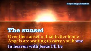 Beyond The Sunset For Me - with lyrics