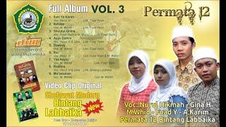 FULL ALBUM PERMATA12 VOL 3. BINTANG LABBAIKA | ILAHI YA KARIM | IBU | MAASALAM | Original Video Clip