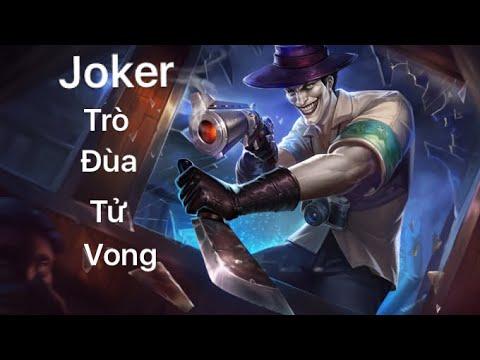 Liên Quân Mobie/ Joker trò đùa tử vong