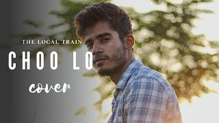 Choo Lo Cover The Local Train Imdad Hussain.mp3