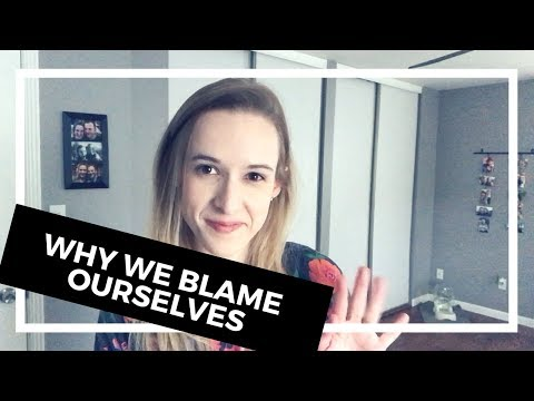Self Blame After Abuse: WHY We Turn to Self Hate