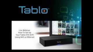On-Demand Webinar - How to set up your Tablo via WiFi or Ethernet
