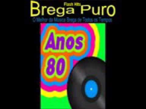 O MELHOR DO BREGA ANOS 80