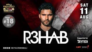 R3HAB - Sky Garden Bali TOP 100 DJ Series - August 11th, 2018