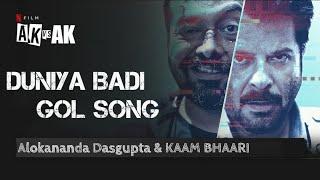 Duniya Badi Gol Song | AK Vs AK Movie | @Netflix India  Movie | Opening Credit Scene Song |