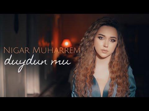 Nigar Muharrem - Duydun mu (Official Video) indir