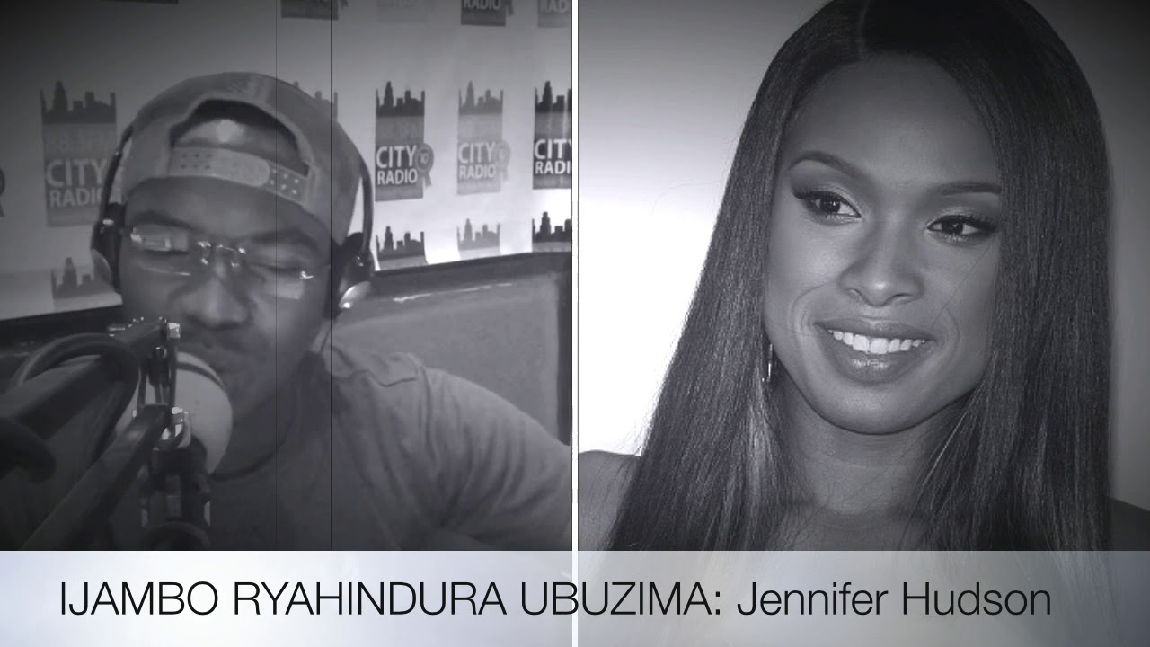 Download Jennifer Hudson - IJAMBO RYAHINDURA UBUZIMA EP52