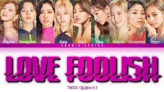 TWICE (트와이스) - LOVE FOOLISH  (Color Coded Lyrics Eng/Rom/Han…