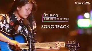 Azisung || a cat kho lo mi dawtnak || song track