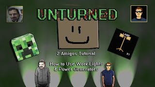 Unturned Tutorial: How Use Work Lights And Generators