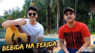Baixar Bebida Na Ferida - Zé Neto & Cristiano (Cover Tulio e Gabriel)