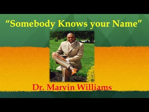 "1.11.20   Dr. Marvin Williams  ""Somebody Knows Your Name"""