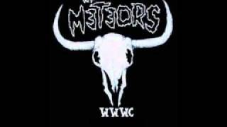The Meteors If that`s the way you want it