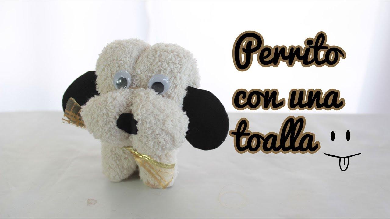 C mo hacer un perrito con una toalla toallas con formas - Manualidades con hueveras ...