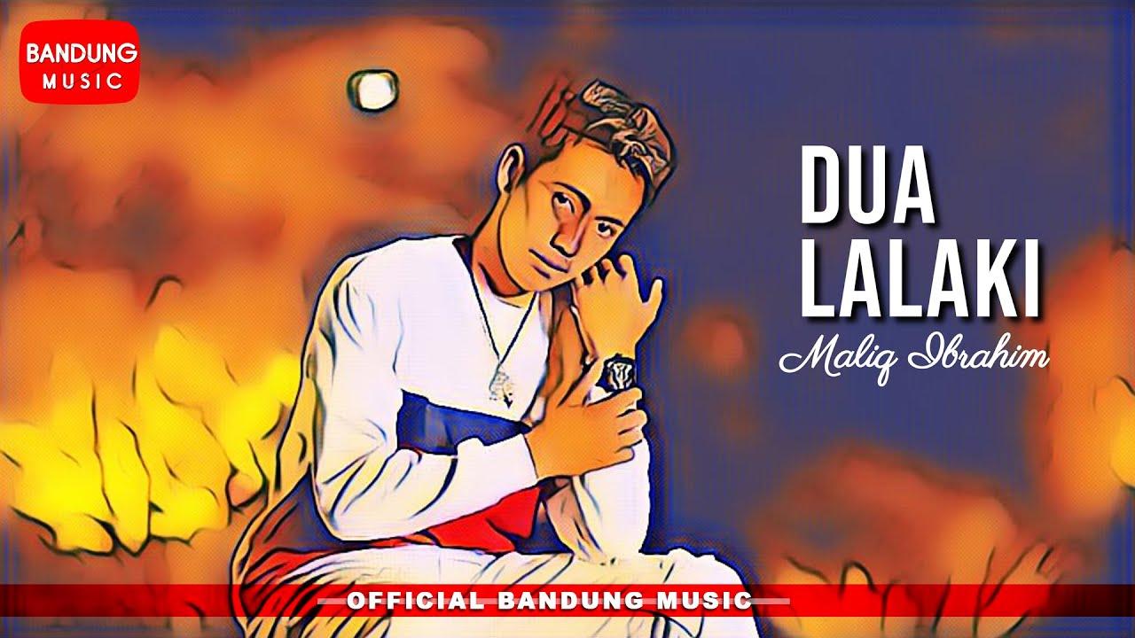 Maliq Ibrahim - Dua Lalaki [Official Bandung Music] 4K