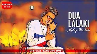 Download lagu Maliq Ibrahim - Dua Lalaki [Official Bandung Music] 4K