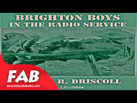 The Brighton Boys in the Radio Service Full Audiobook by James R. DRISCOLL by Action & Adventure