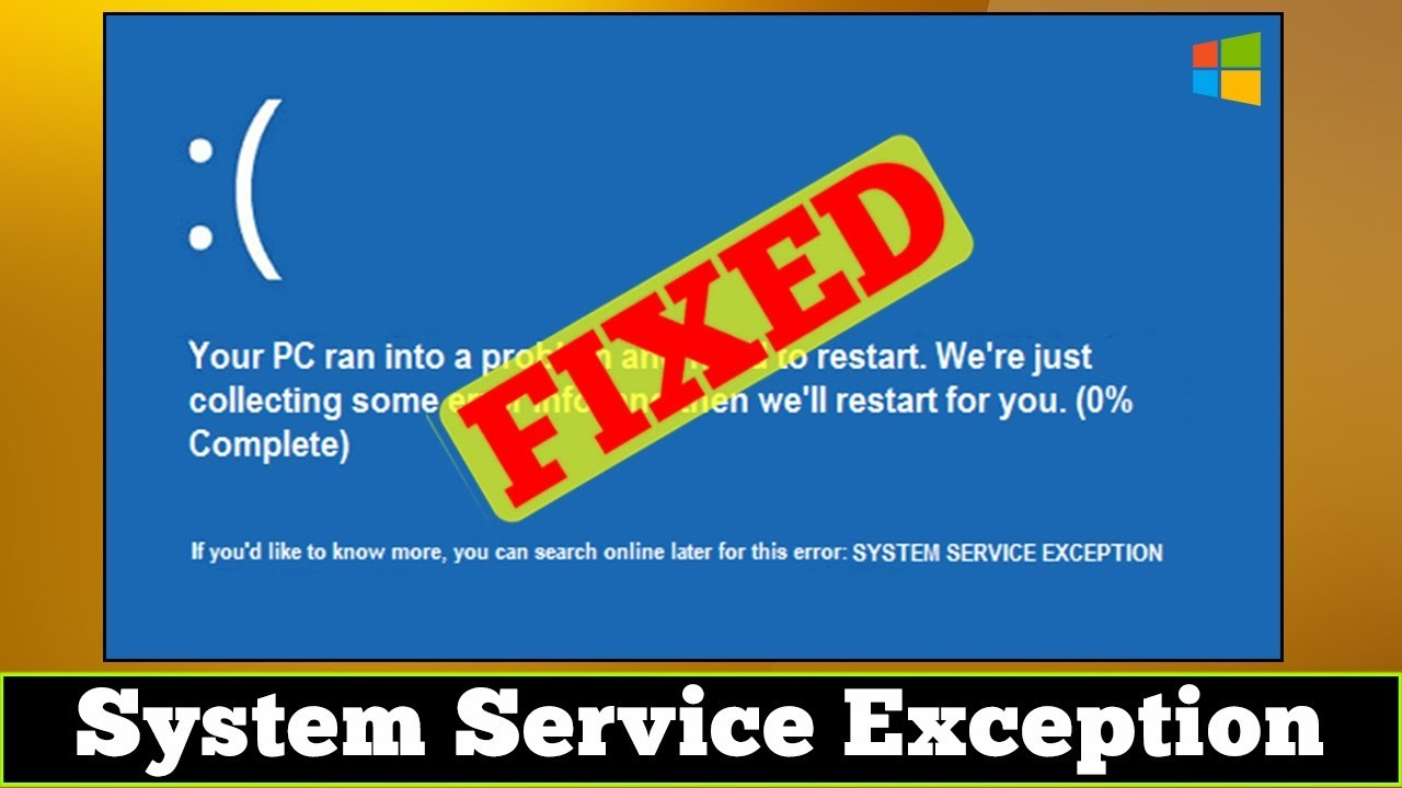 [SOLVED] Stop Code System Service Exception Windows Error