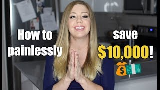 How to Painlessly Save $10,000
