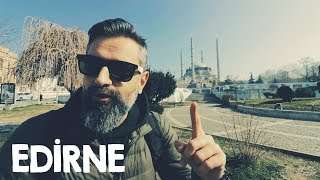 One Day at Edirn | What to Do in Edirne in 1 Day?