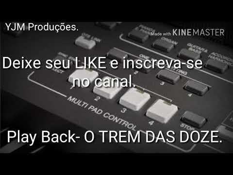 Play Back - O Trem Das Doze. (Com Legenda)
