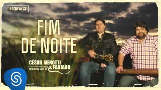 César Menotti & Fabiano - FIM DE NOITE (Memórias Anos 80)