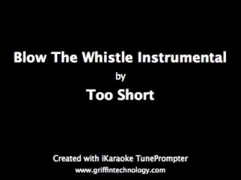 Blow The Whistle Karaoke Version