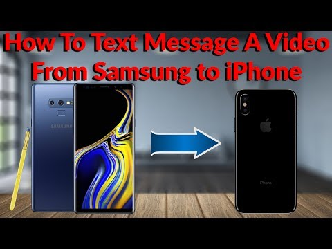 How To Text Message A Video From Samsung To IPhone