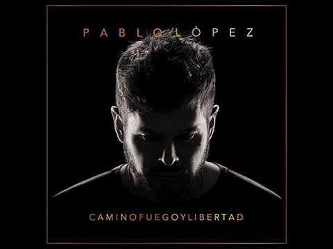 Pablo Lopez - Camino Fuego y Libertad FULL ALBUM