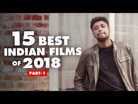 15 Best Indian Films Of 2018 (Part 1) | Fully Rewind