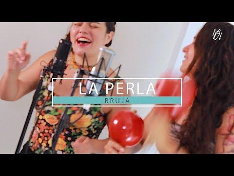 LA PERLA - Bruja (RGP Live Sessions)